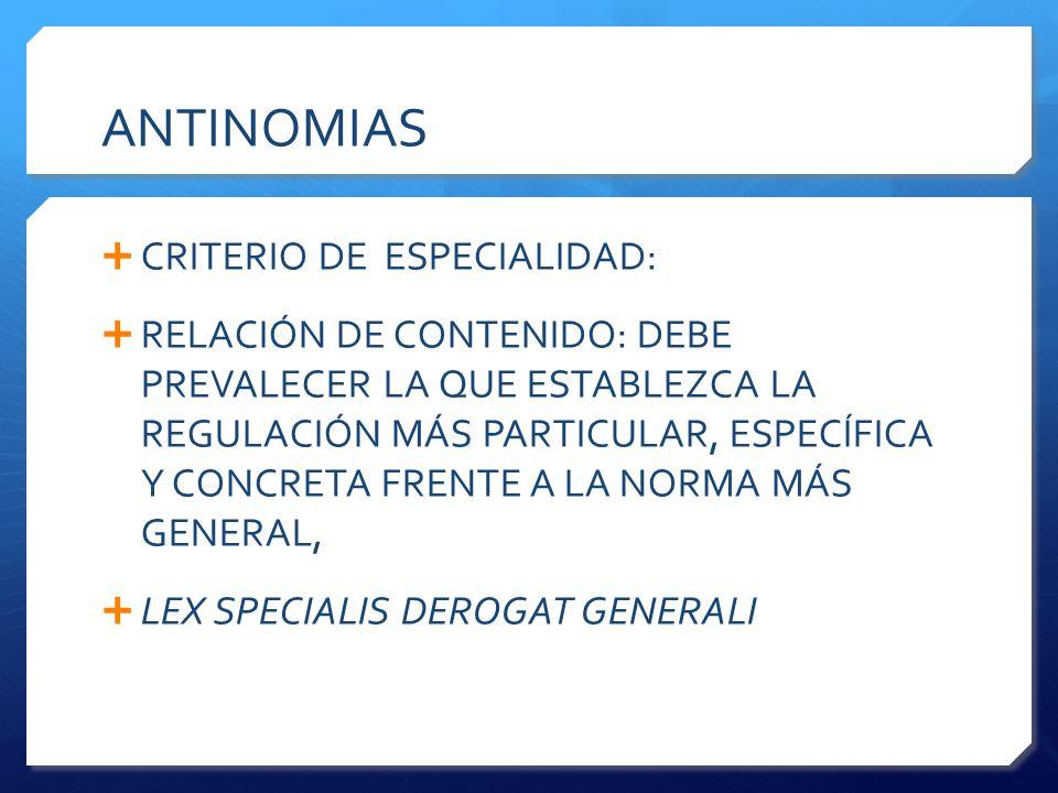 ANTINOMIAS CRITERIO DE ESPECIALIDAD: