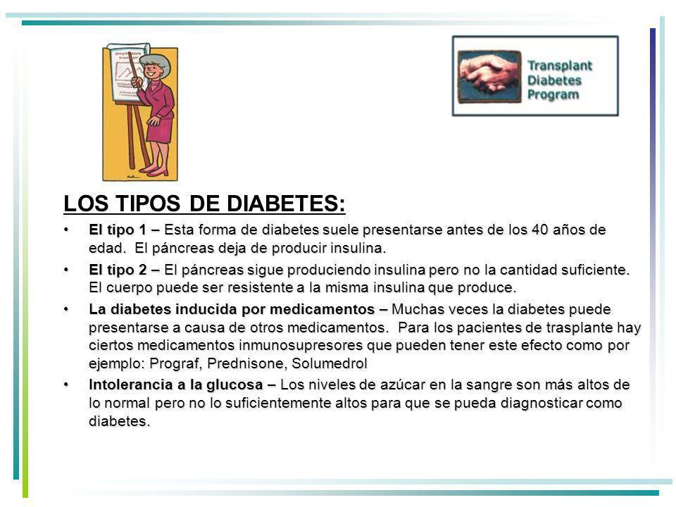 LOS TIPOS DE DIABETES:El tipo 1 – Esta forma de diabetes suele presentarse antes de los 40 años de edad. El páncreas deja de producir insulina.