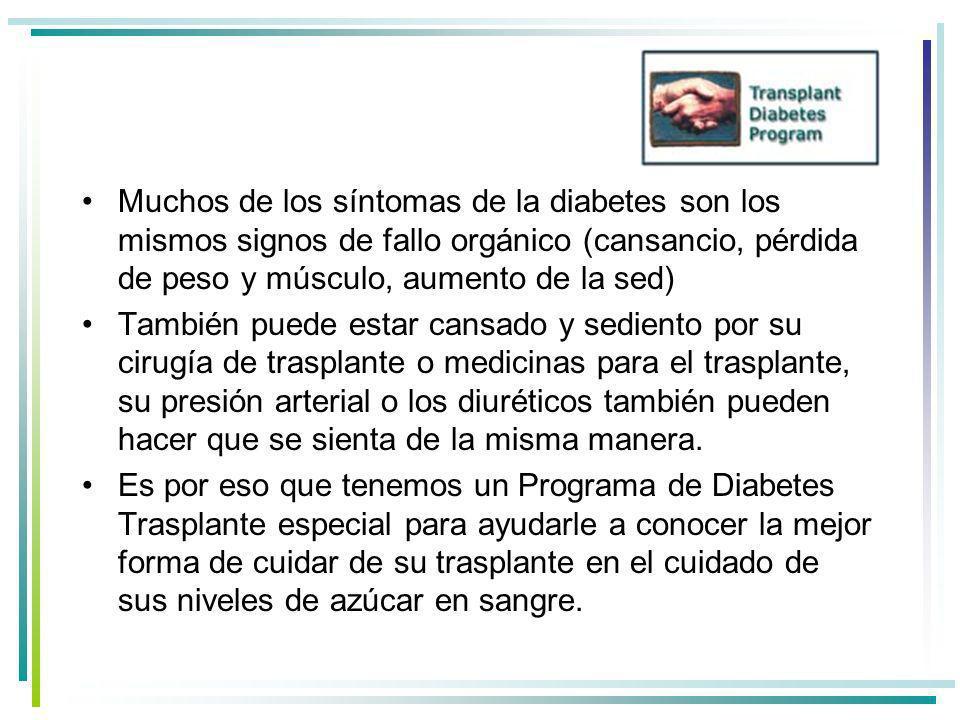 Muchos de los síntomas de la diabetes son los mismos signos de fallo orgánico (cansancio, pérdida de peso y músculo, aumento de la sed)