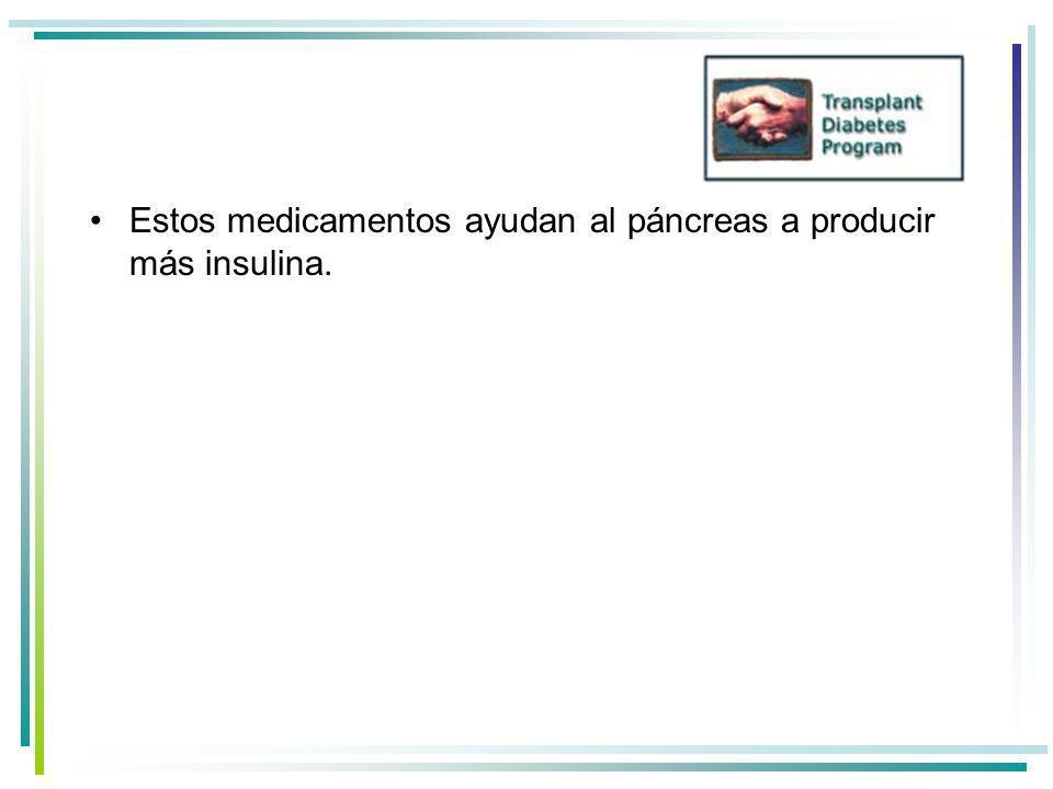 Estos medicamentos ayudan al páncreas a producir más insulina.