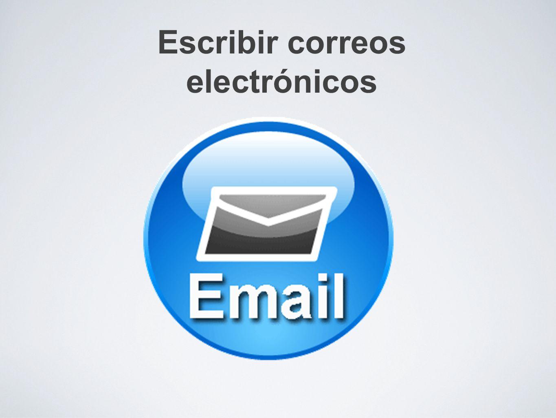 Escribir correos electrónicos