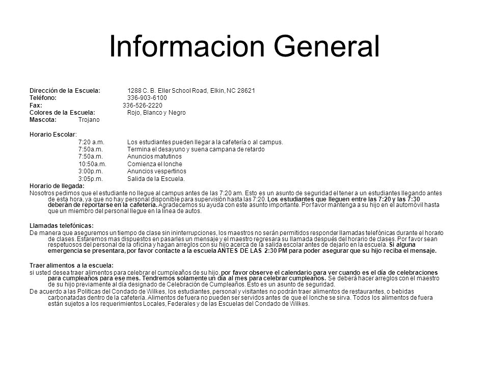 Informacion GeneralDirección de la Escuela: 1288 C. B. Eller School Road, Elkin, NC 28621. Teléfono: 336-903-6100.