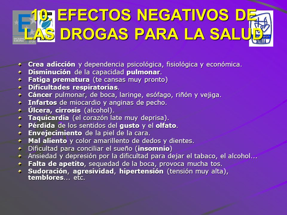 10. EFECTOS NEGATIVOS DE LAS DROGAS PARA LA SALUD