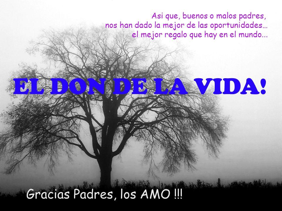 EL DON DE LA VIDA! Gracias Padres, los AMO !!!