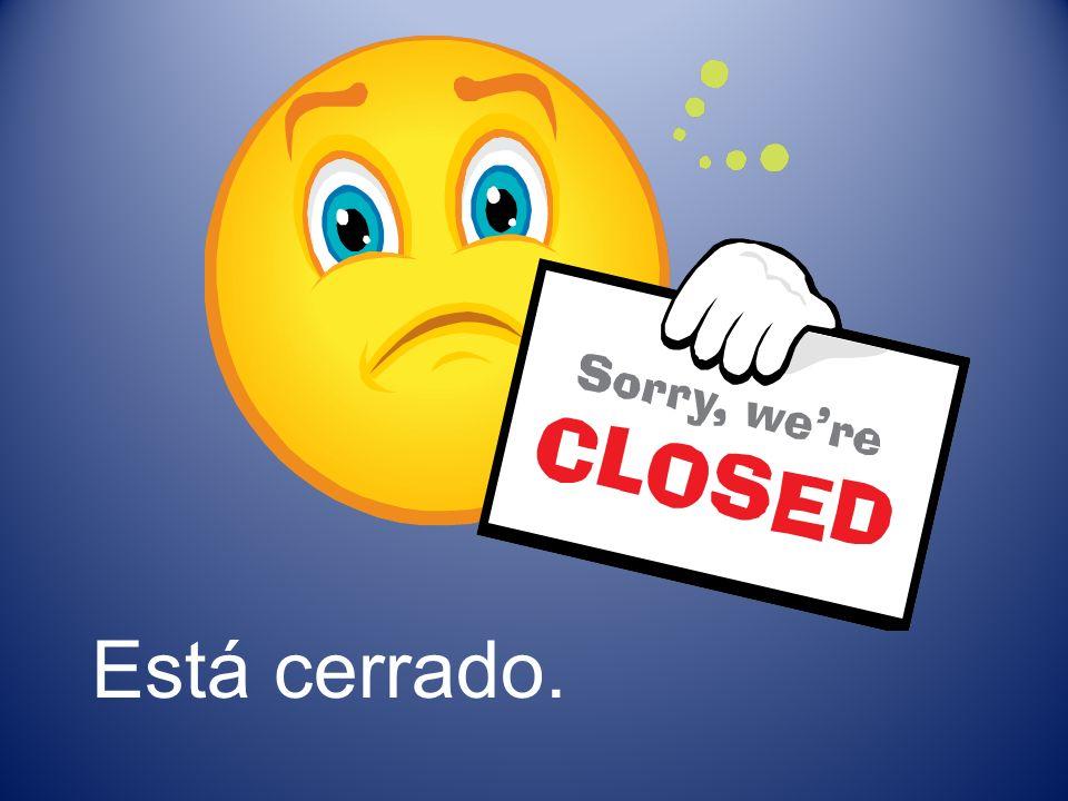 Está cerrado. Está cerrado.