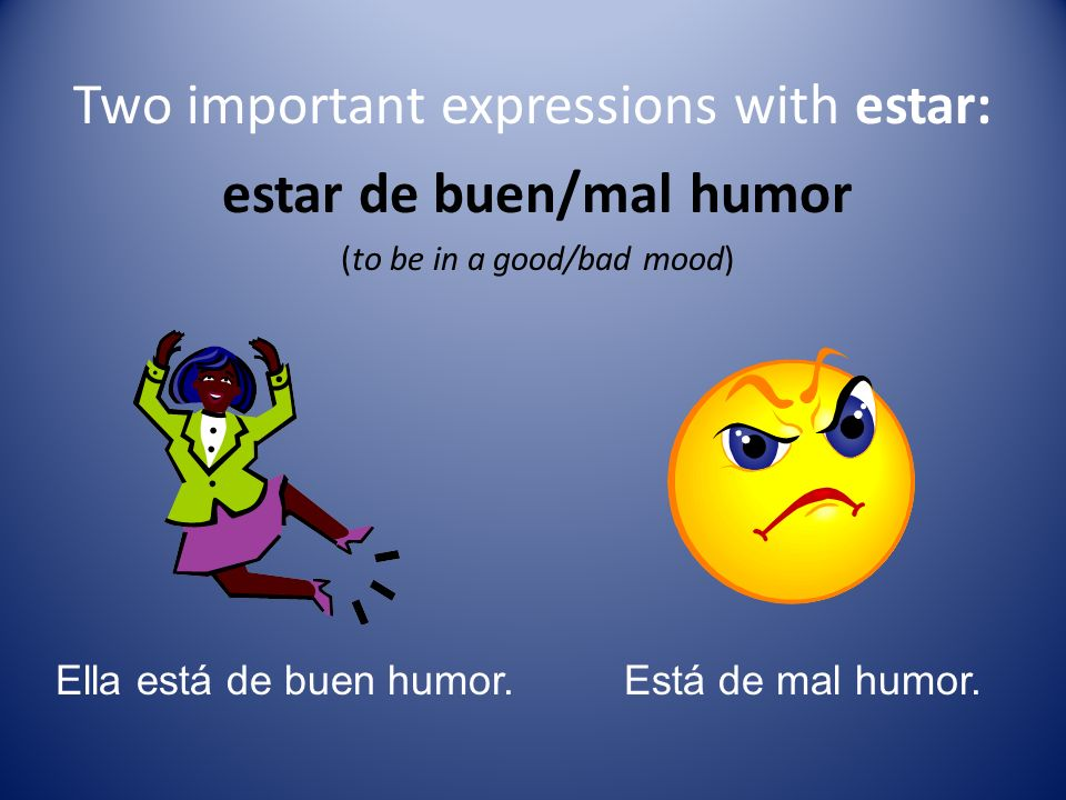 Two important expressions with estar: