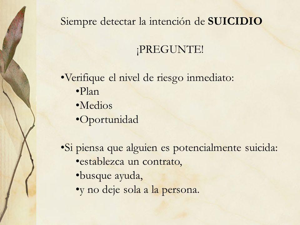 Siempre detectar la intención de SUICIDIO ¡PREGUNTE!