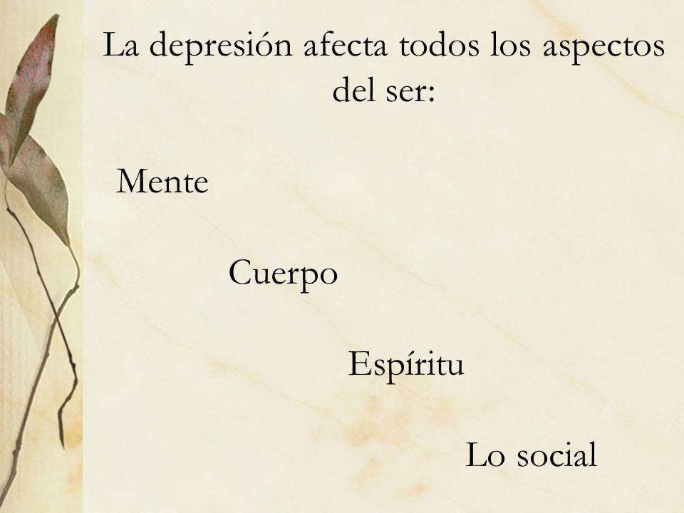 La depresión afecta todos los aspectos del ser: