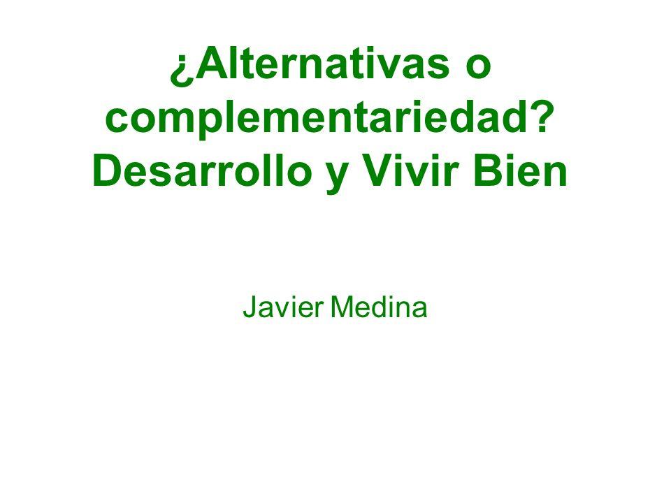 ¿Alternativas o complementariedad Desarrollo y Vivir Bien