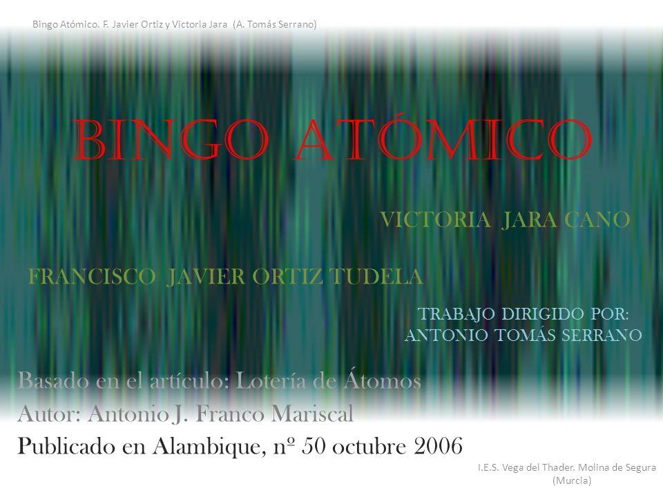 Bingo Atómico. F.J. Ortiz y V. Jara (A.T. Serrano)