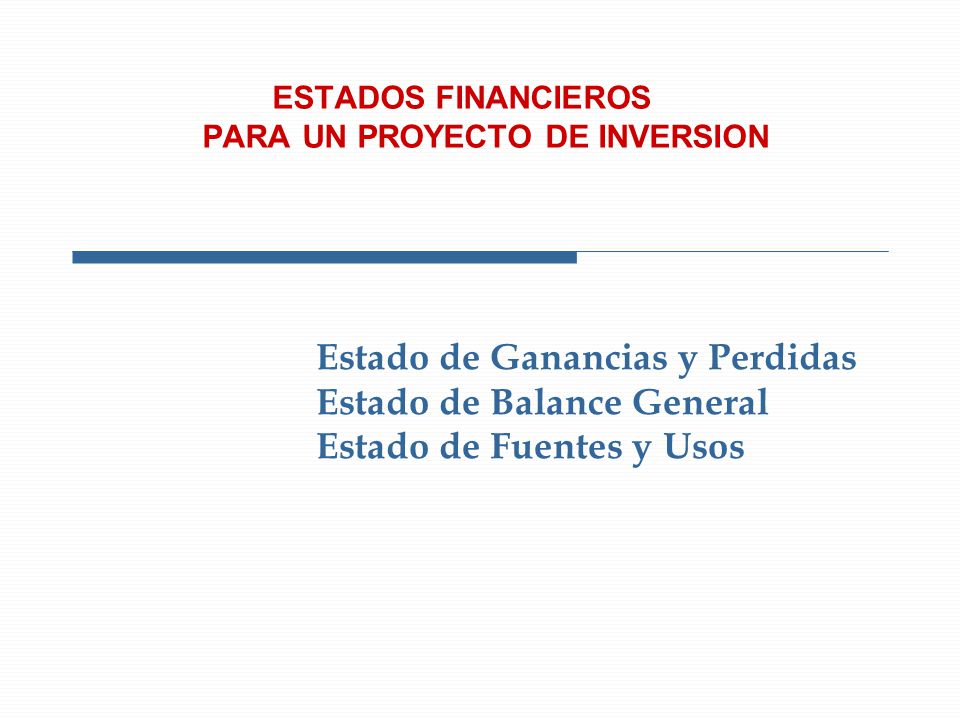 ESTADOS FINANCIEROS PARA UN PROYECTO DE INVERSION