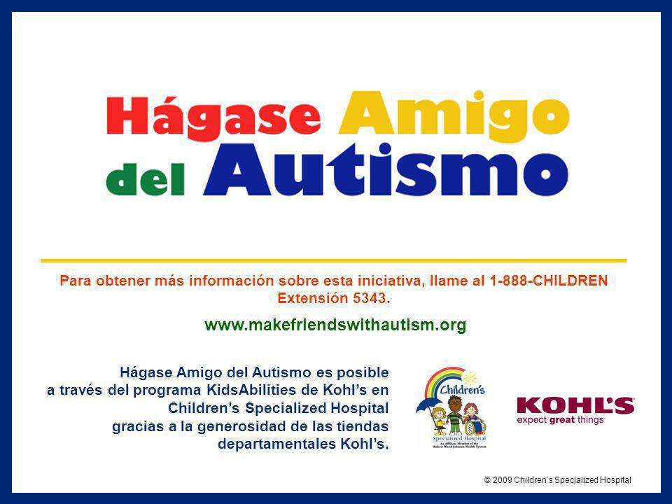 © 2009 Children's Specialized Hospital