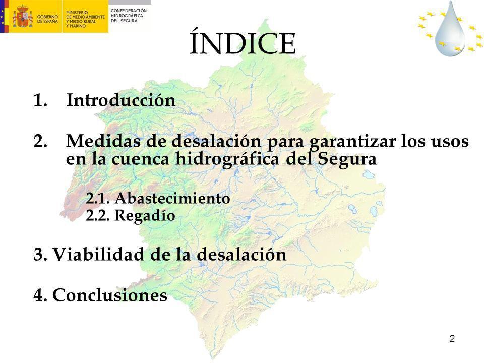 ÍNDICE 1. Introducción. Medidas de desalación para garantizar los usos en la cuenca hidrográfica del Segura.