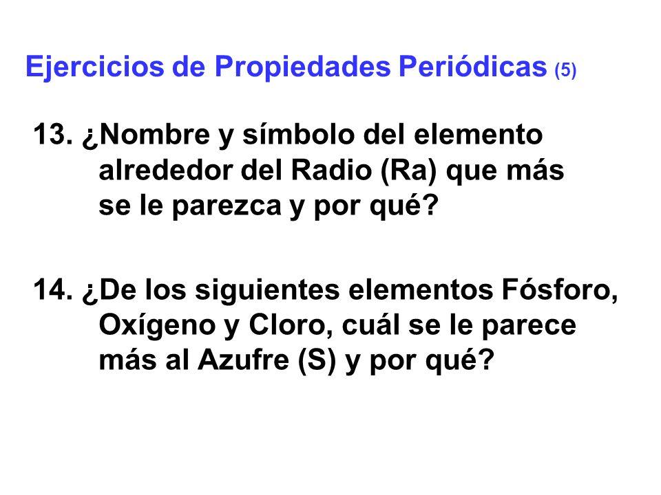 Ejercicios de Propiedades Periódicas (5)