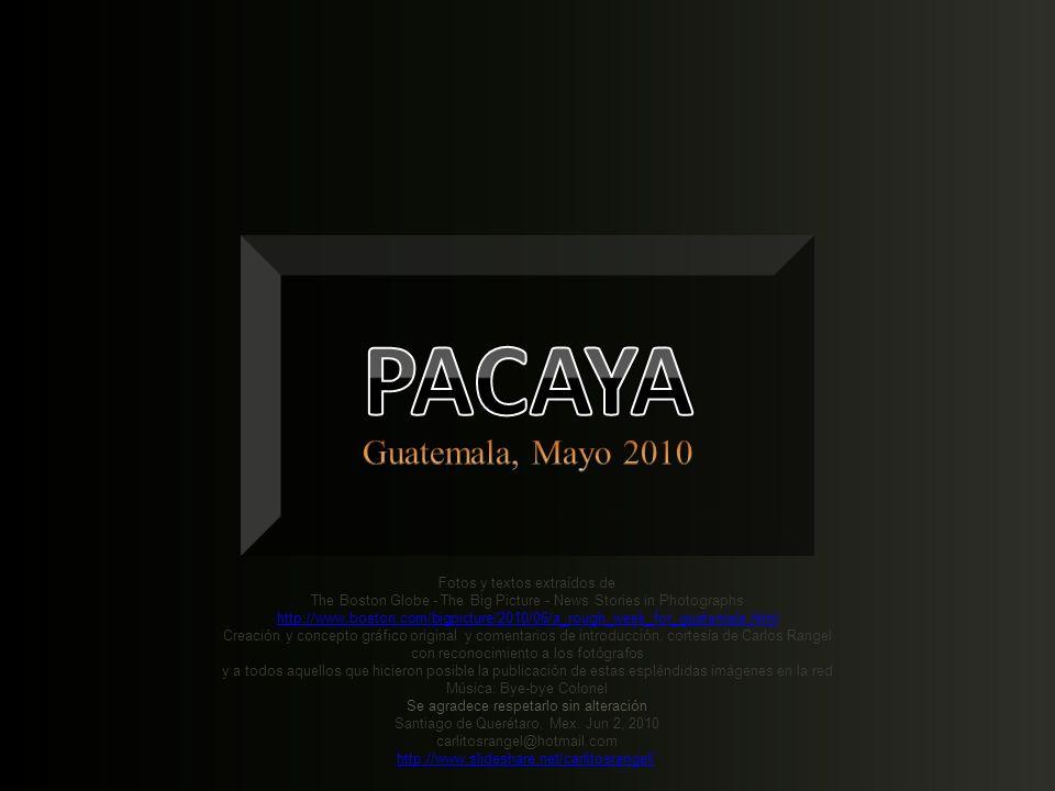 PACAYA Guatemala, Mayo 2010 Fotos y textos extraídos de