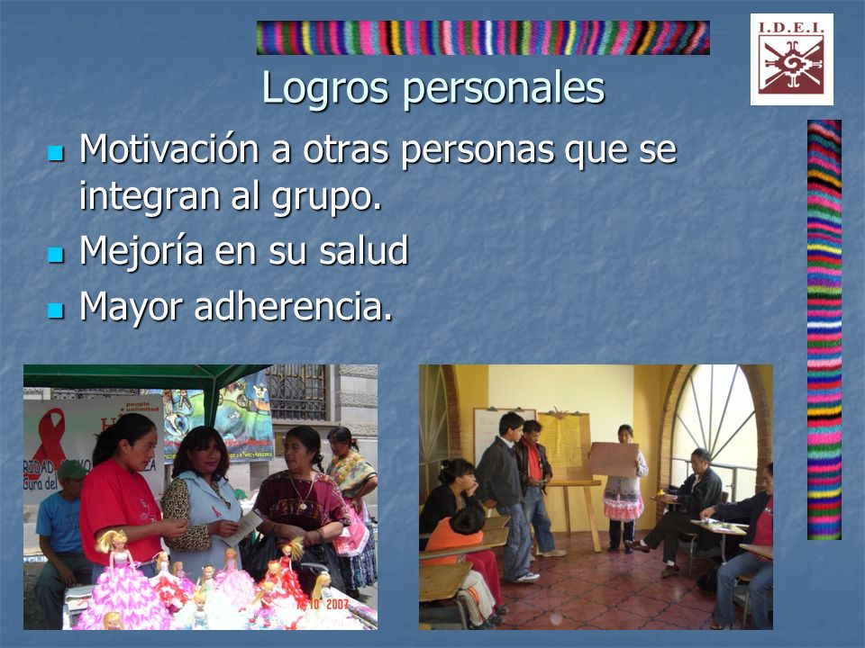 Logros personales Motivación a otras personas que se integran al grupo.