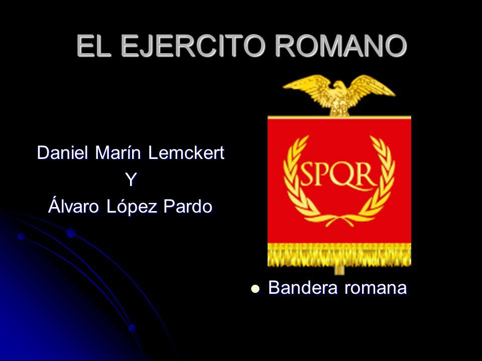 EL EJERCITO ROMANO Daniel Marín Lemckert Y Álvaro López Pardo