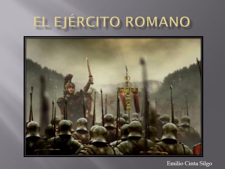 EL EJÉRCITO ROMANO Emilio Cinta Silgo