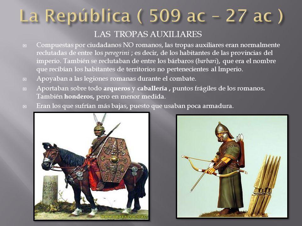 La República ( 509 ac – 27 ac ) LAS TROPAS AUXILIARES
