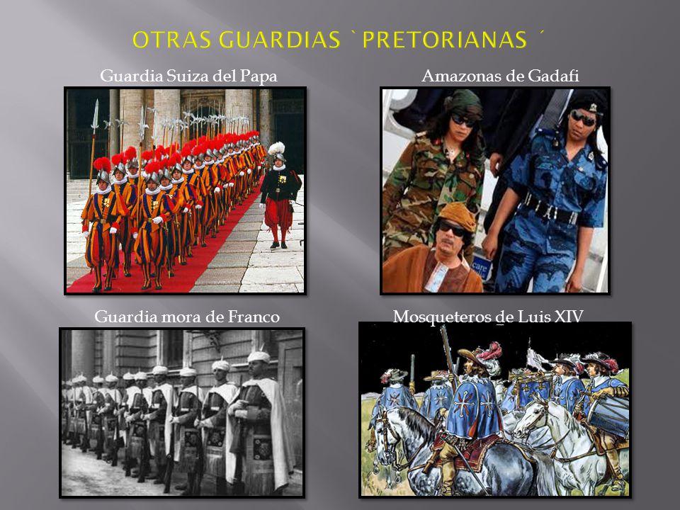 OTRAS GUARDIAS `PRETORIANAS ´