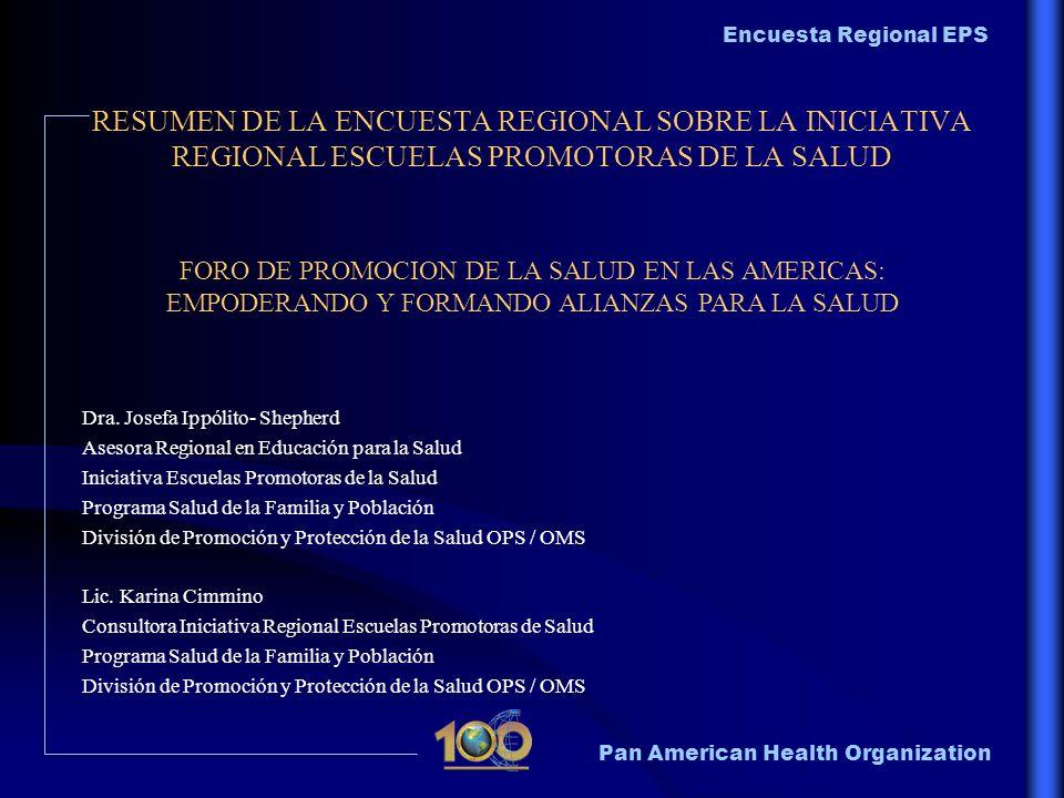 RESUMEN DE LA ENCUESTA REGIONAL SOBRE LA INICIATIVA REGIONAL ESCUELAS PROMOTORAS DE LA SALUD