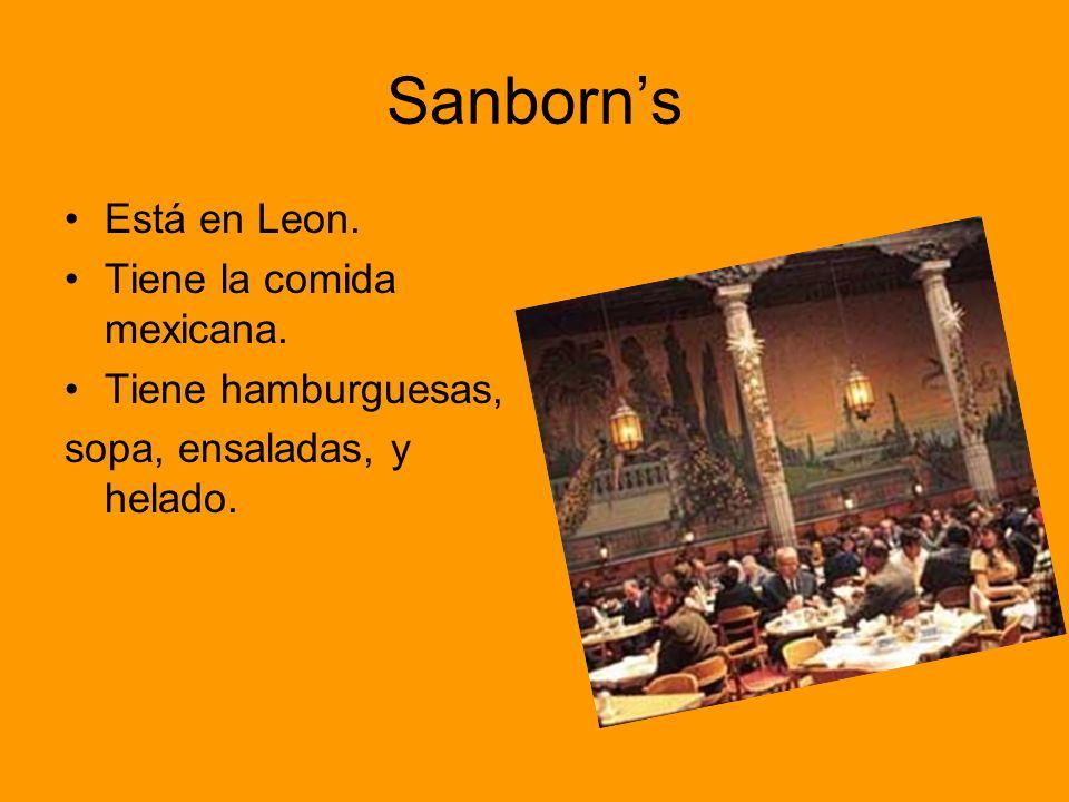 Sanborn's Está en Leon. Tiene la comida mexicana. Tiene hamburguesas,