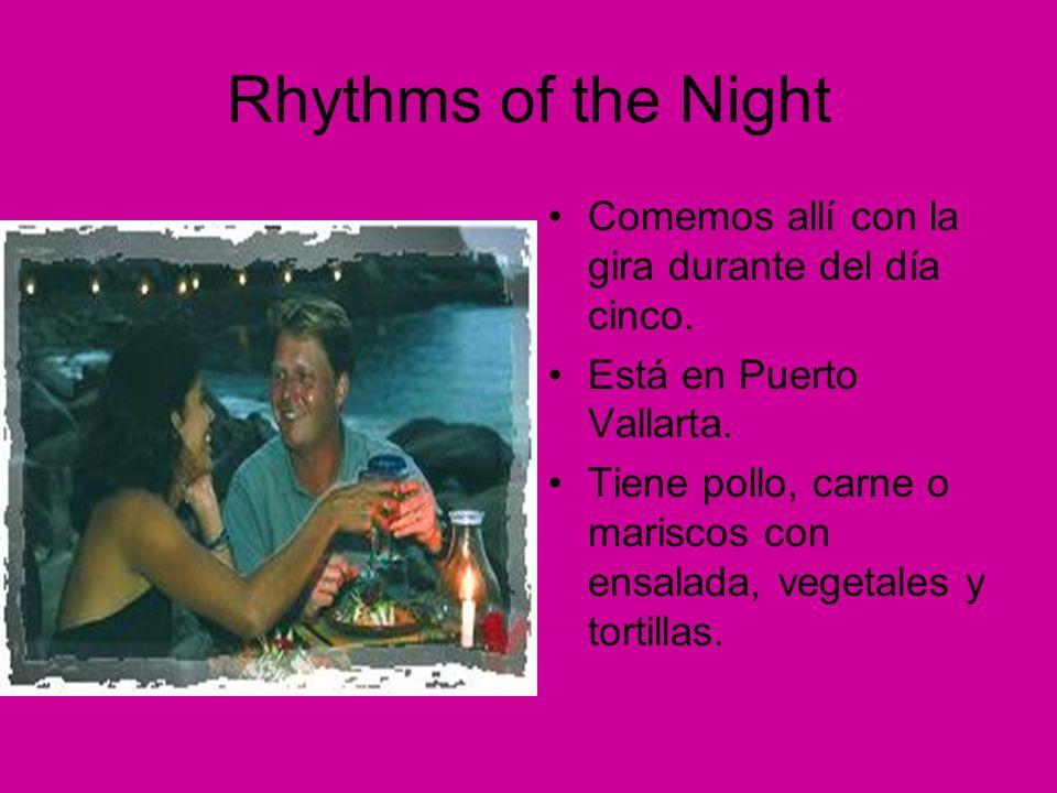 Rhythms of the Night Comemos allí con la gira durante del día cinco.