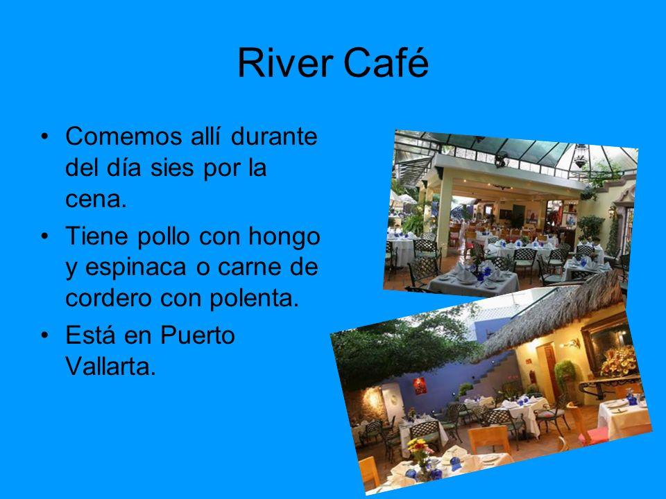 River Café Comemos allí durante del día sies por la cena.