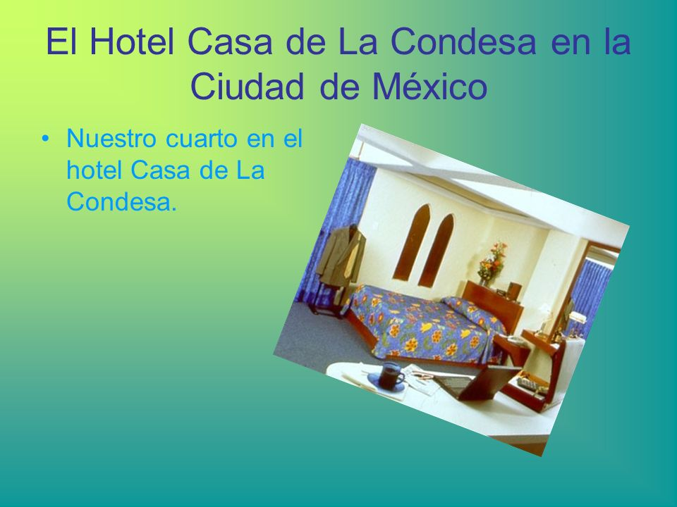 El Hotel Casa de La Condesa en la Ciudad de México