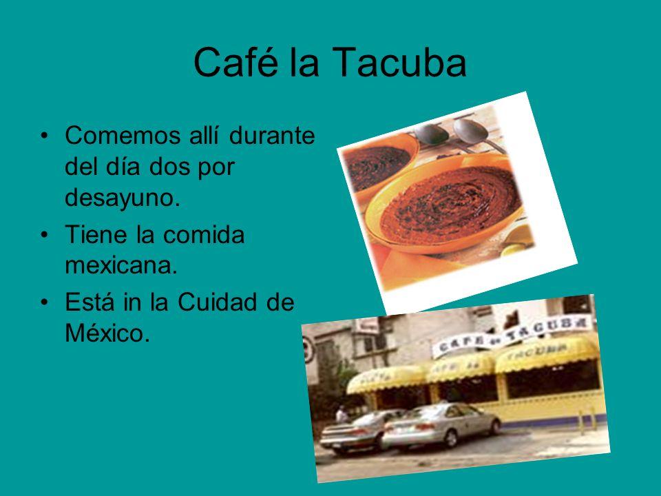 Café la Tacuba Comemos allí durante del día dos por desayuno.