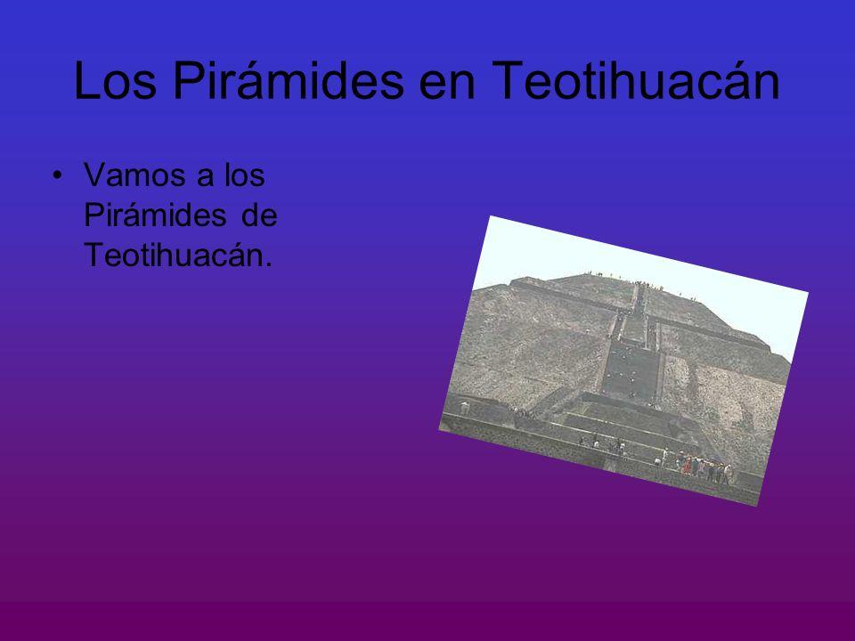 Los Pirámides en Teotihuacán