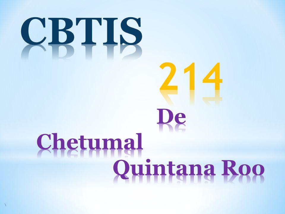 CBTIS 214 De Chetumal Quintana Roo