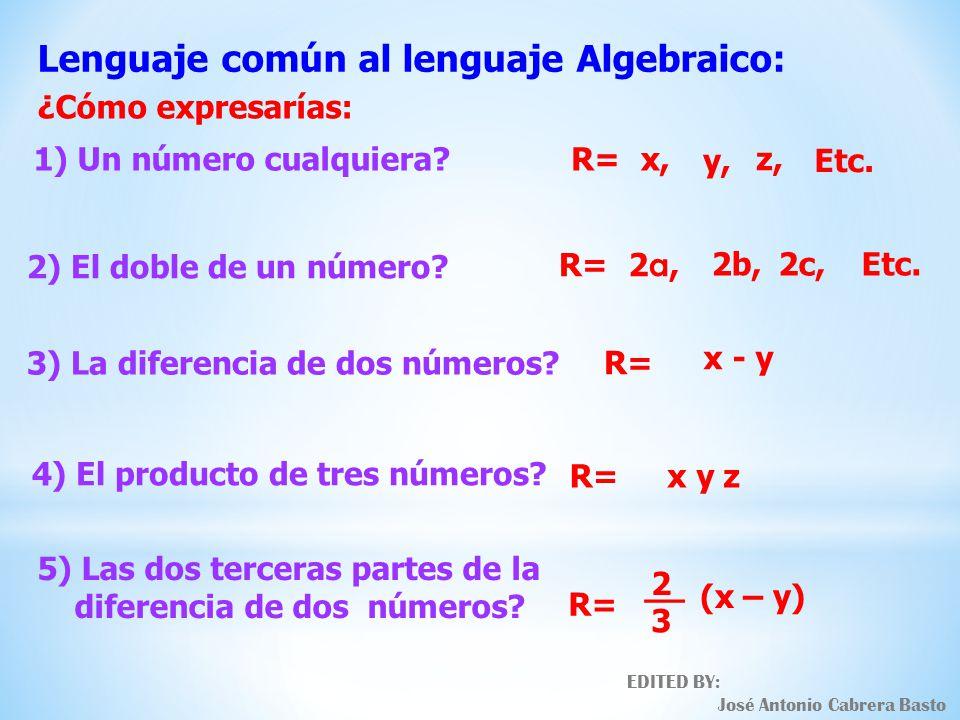 Lenguaje común al lenguaje Algebraico:
