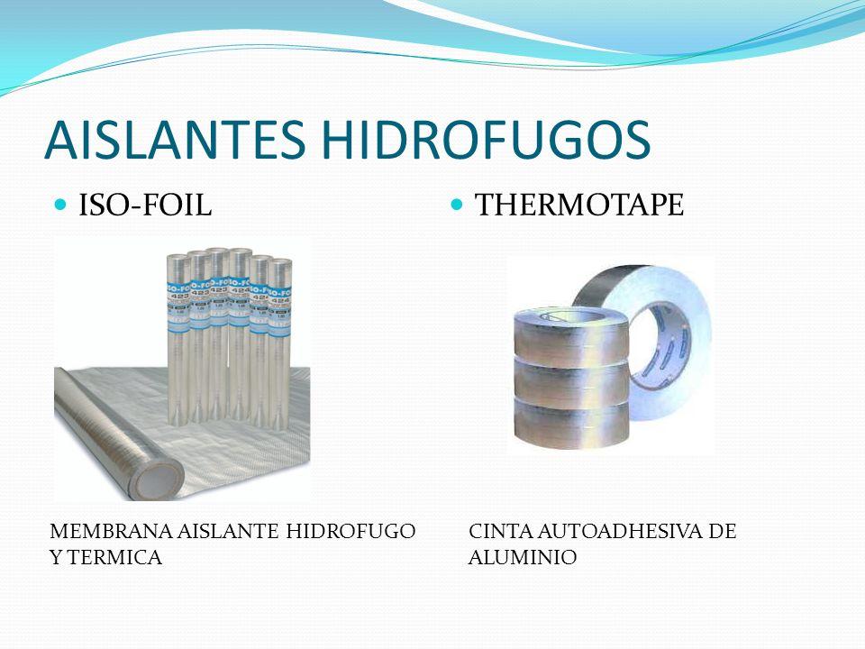 AISLANTES HIDROFUGOS ISO-FOIL THERMOTAPE MEMBRANA AISLANTE HIDROFUGO