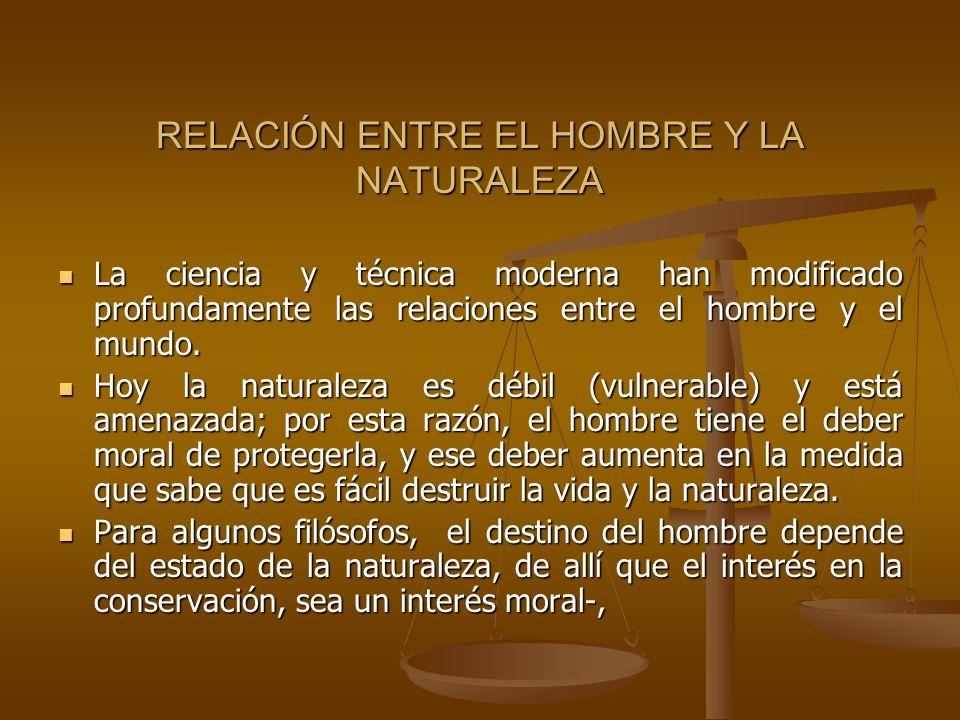 RELACIÓN ENTRE EL HOMBRE Y LA NATURALEZA
