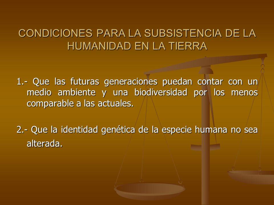 CONDICIONES PARA LA SUBSISTENCIA DE LA HUMANIDAD EN LA TIERRA