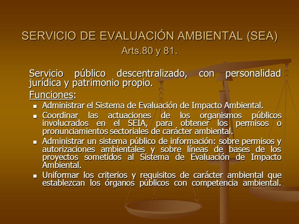SERVICIO DE EVALUACIÓN AMBIENTAL (SEA) Arts.80 y 81.