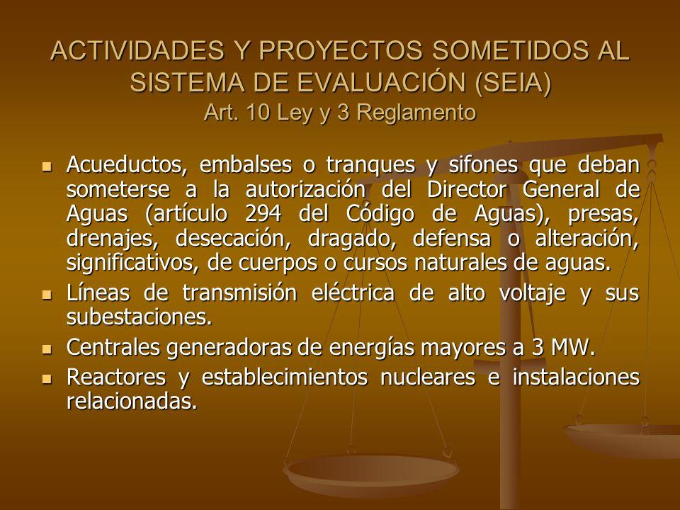 ACTIVIDADES Y PROYECTOS SOMETIDOS AL SISTEMA DE EVALUACIÓN (SEIA) Art