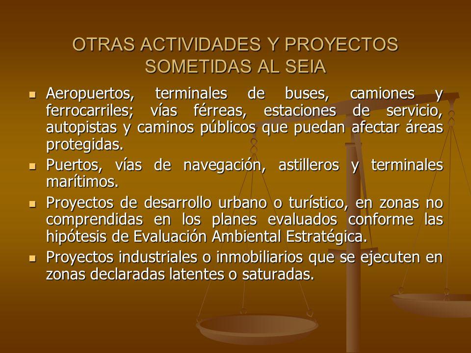 OTRAS ACTIVIDADES Y PROYECTOS SOMETIDAS AL SEIA