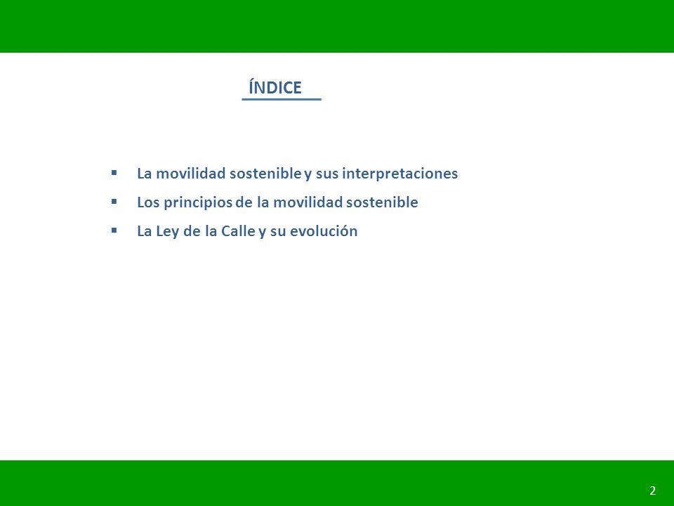 ÍNDICE La movilidad sostenible y sus interpretaciones
