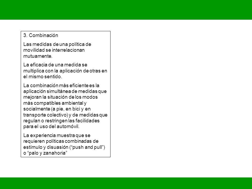 3. Combinación Las medidas de una política de movilidad se interrelacionan mutuamente.