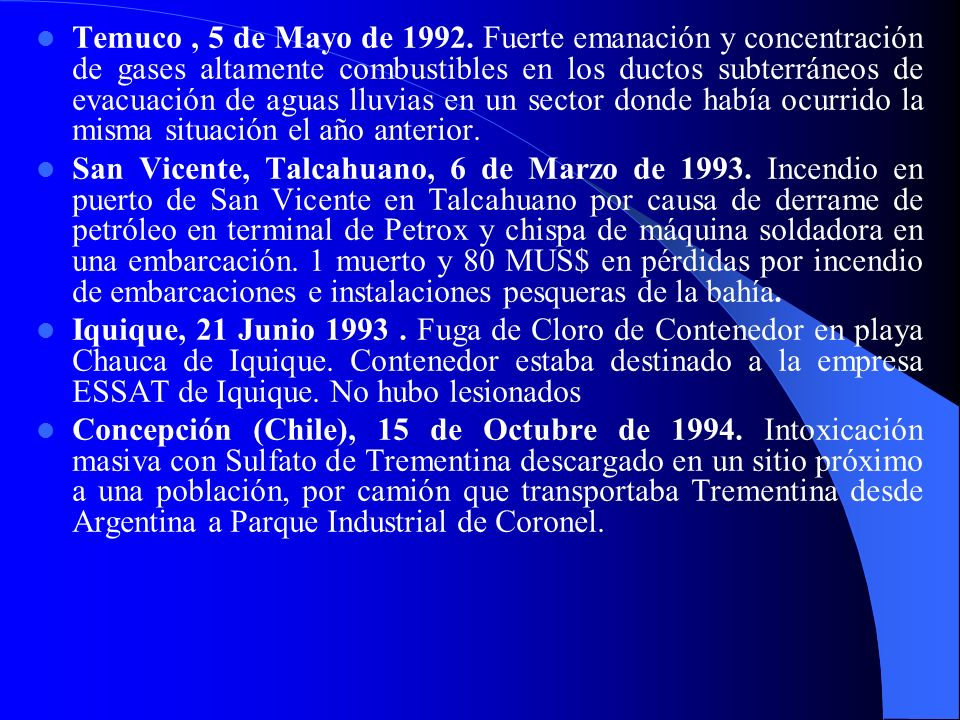 Temuco , 5 de Mayo de 1992. Fuerte emanación y concentración de gases altamente combustibles en los ductos subterráneos de evacuación de aguas lluvias en un sector donde había ocurrido la misma situación el año anterior.