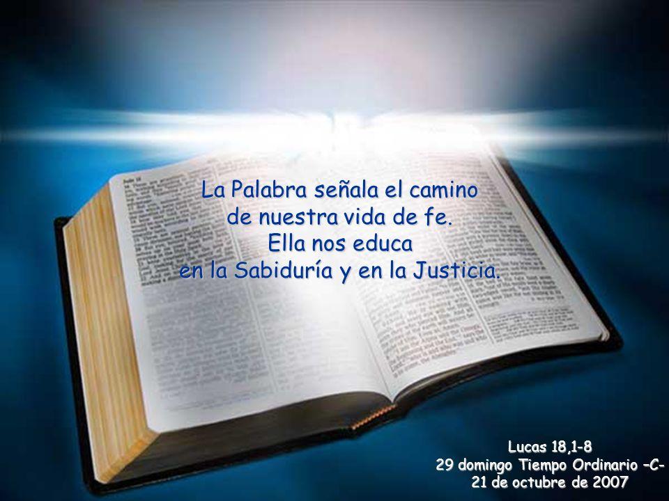 La Palabra señala el camino de nuestra vida de fe.
