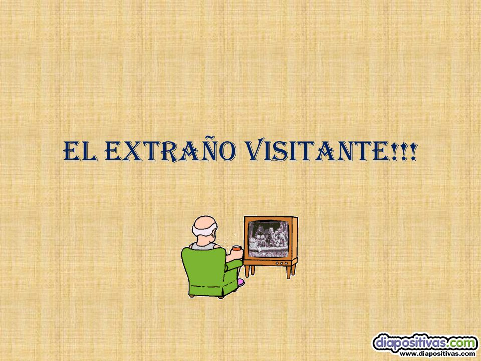 EL EXTRAÑO VISITANTE!!!