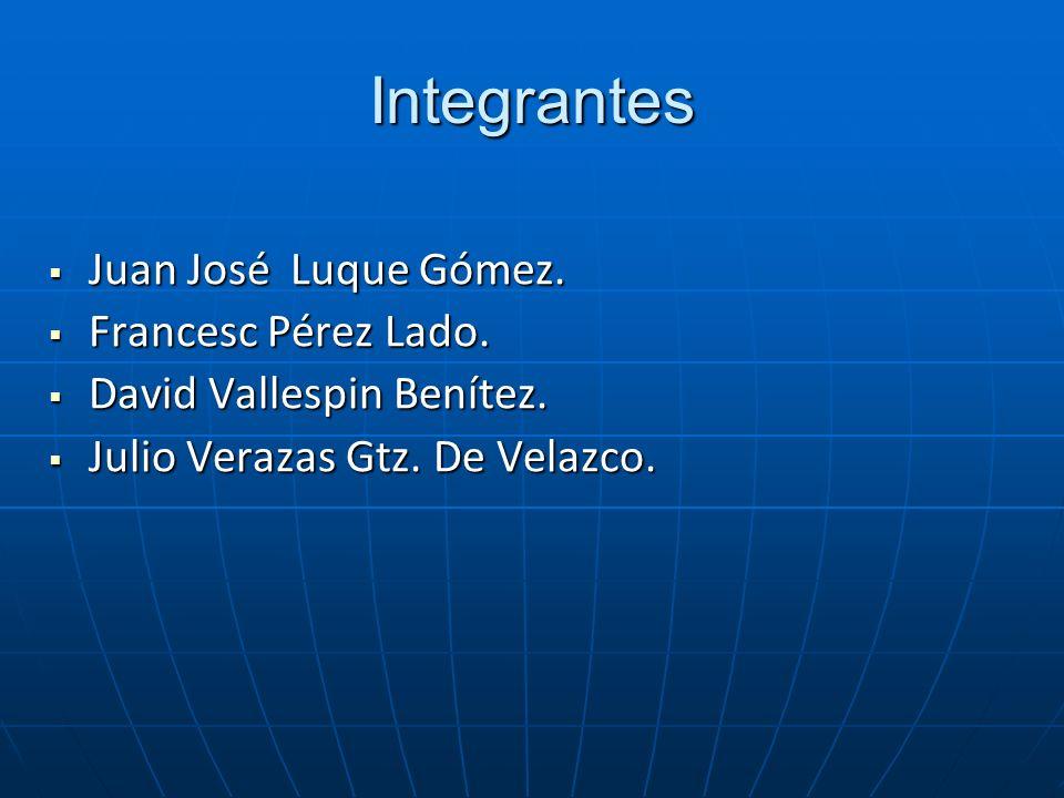 Integrantes Juan José Luque Gómez. Francesc Pérez Lado.
