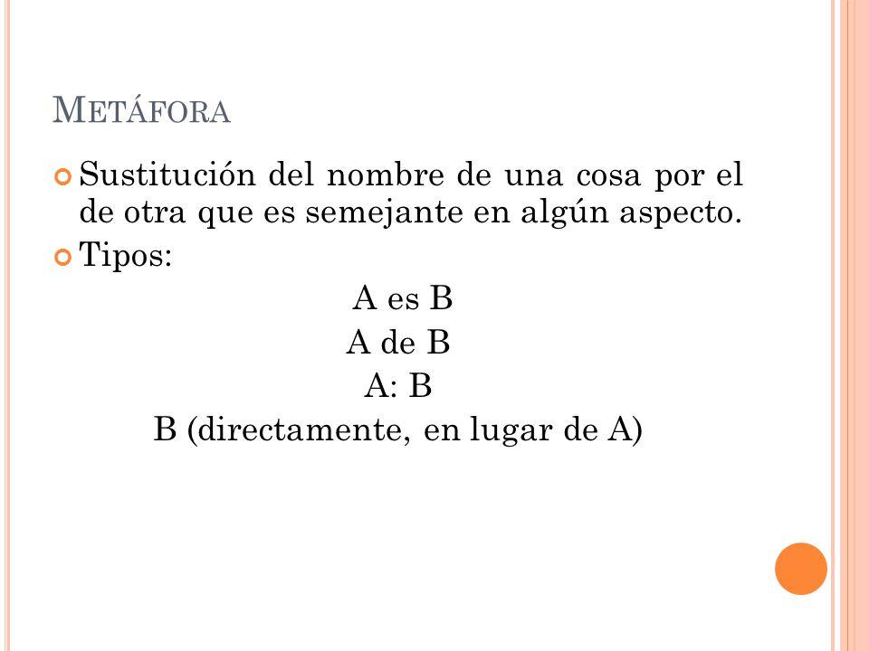 B (directamente, en lugar de A)