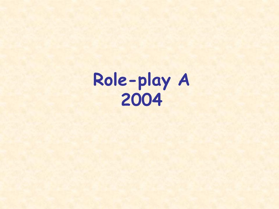 Role-play A 2004
