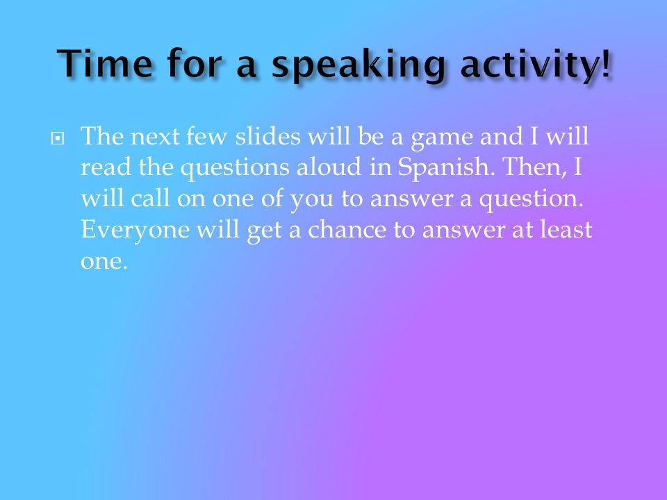 Time for a speaking activity!