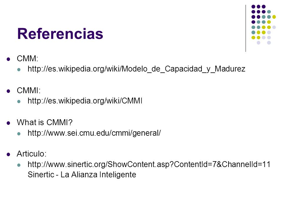 Referencias CMM: CMMI: What is CMMI Articulo: