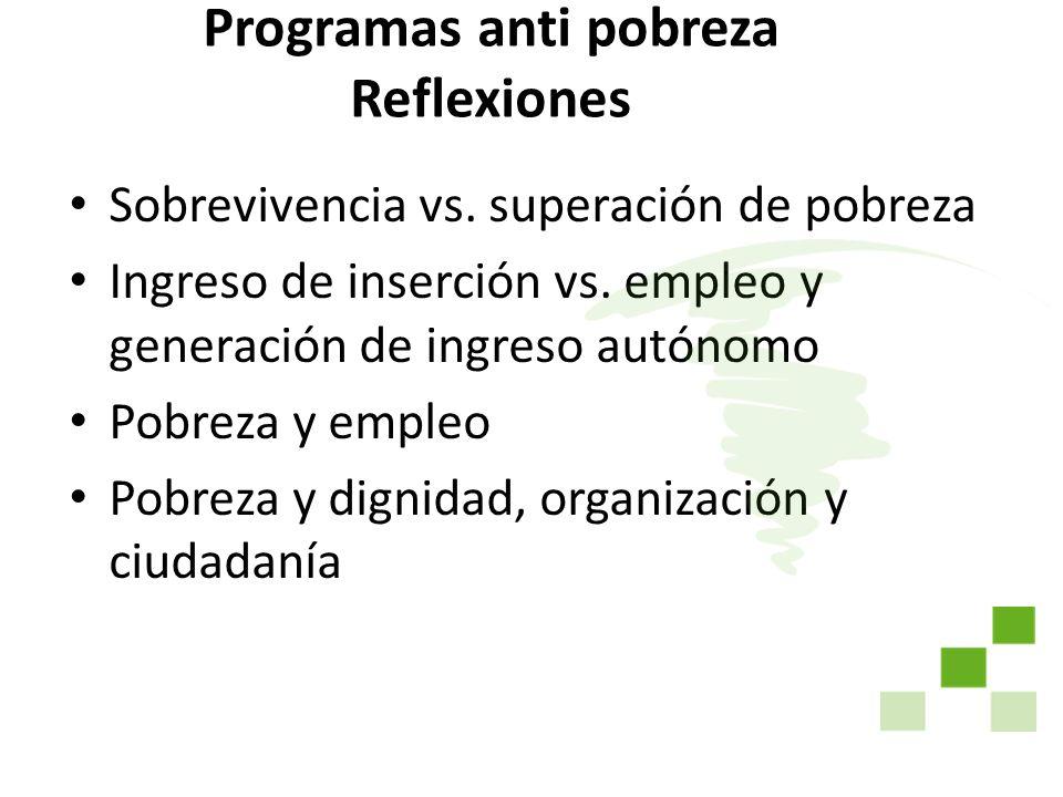 Programas anti pobreza Reflexiones